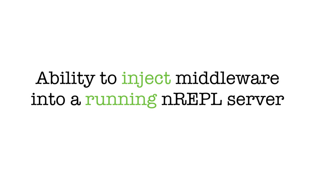 Ability to inject middleware into a running nRE...