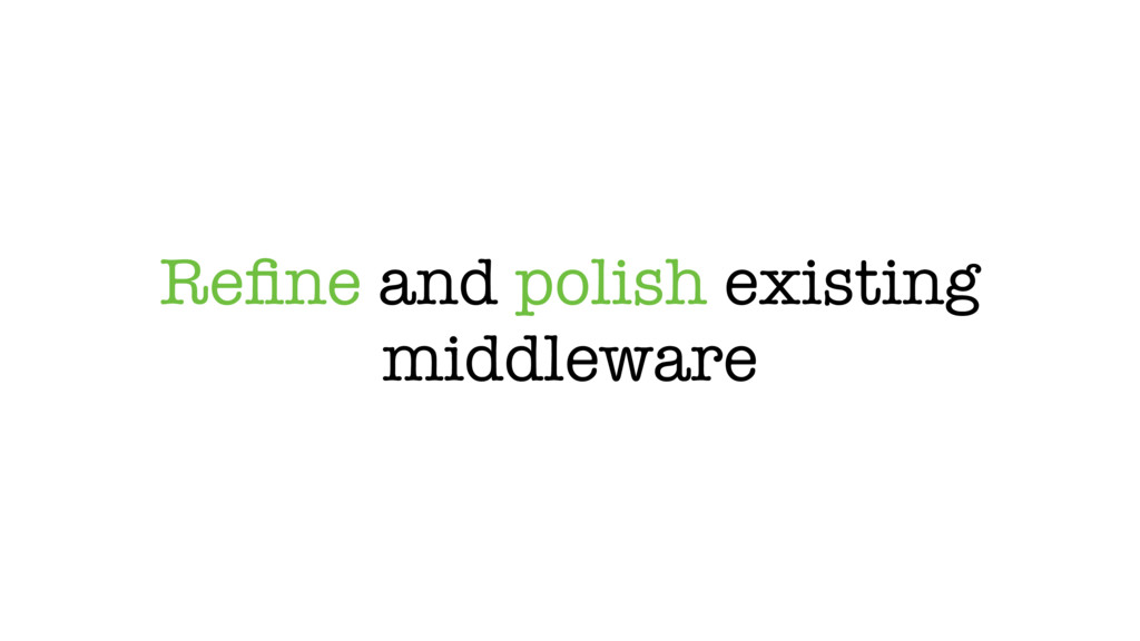 Refine and polish existing middleware