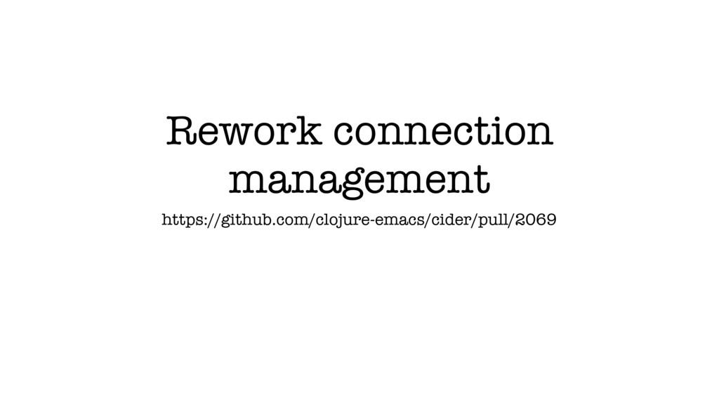 Rework connection management https://github.com...