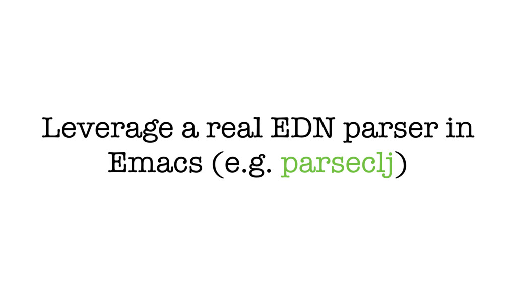 Leverage a real EDN parser in Emacs (e.g. parse...