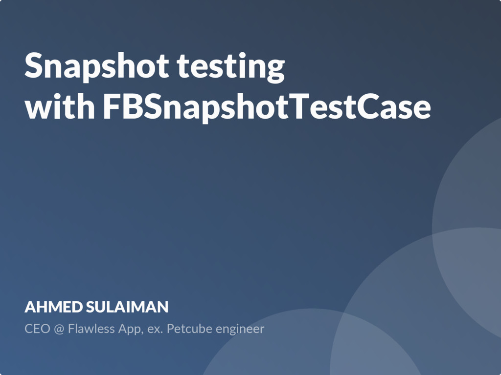 Snapshot testing with FBSnapshotTestCase AHMED ...