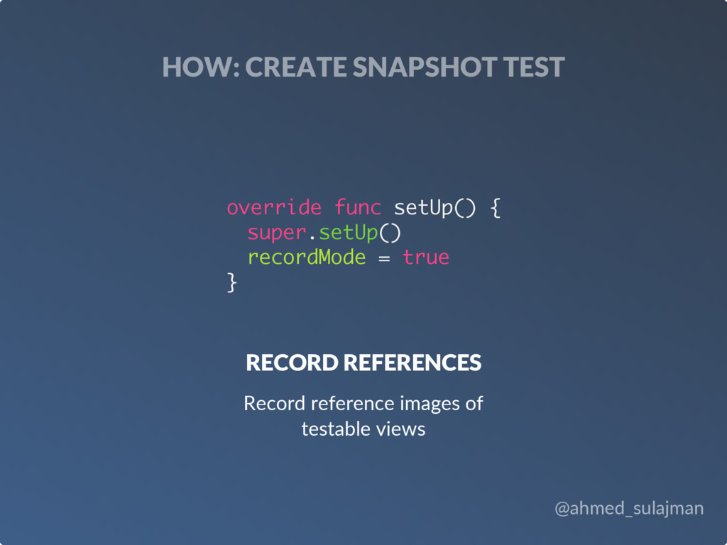 @ahmed_sulajman HOW: CREATE SNAPSHOT TEST RECOR...