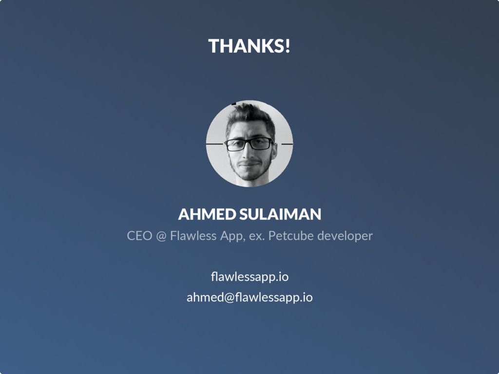 THANKS! AHMED SULAIMAN CEO @ Flawless App, ex. ...