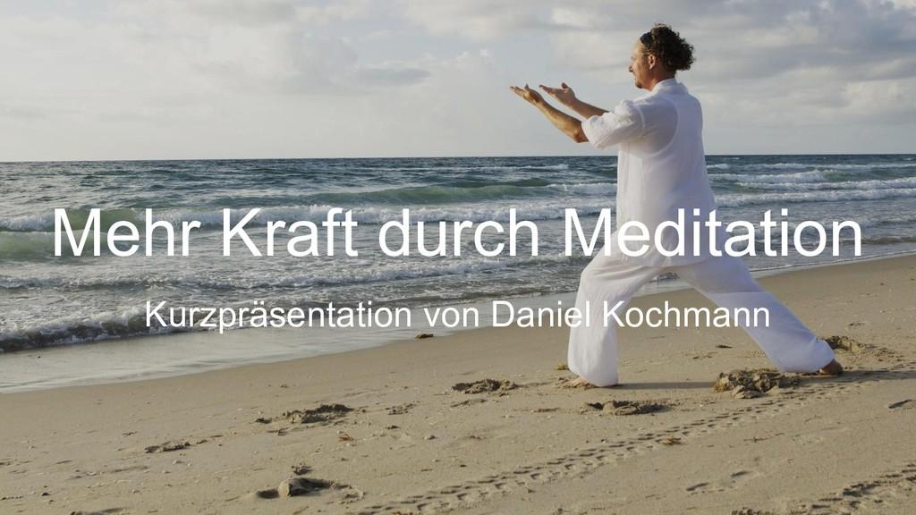 Mehr Kraft durch Meditation Kurzpräsentation vo...
