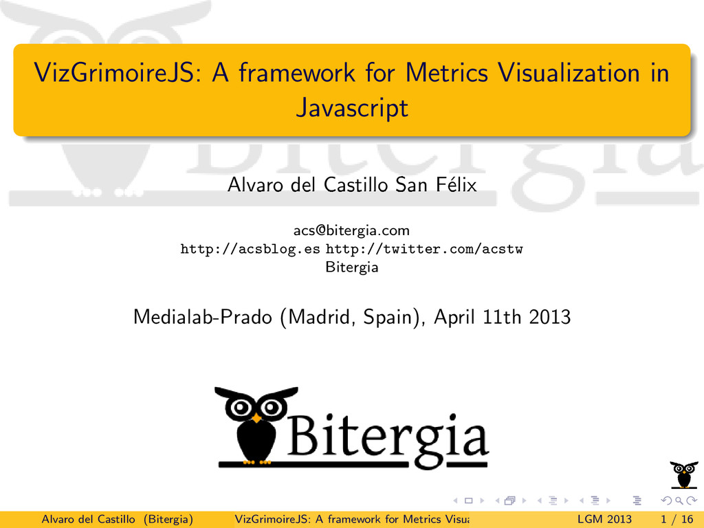 VizGrimoireJS: A framework for Metrics Visualiz...