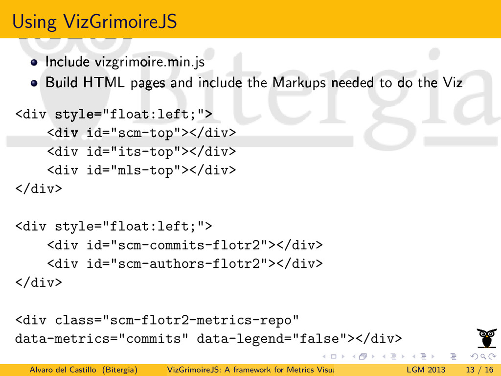 Using VizGrimoireJS Include vizgrimoire.min.js ...