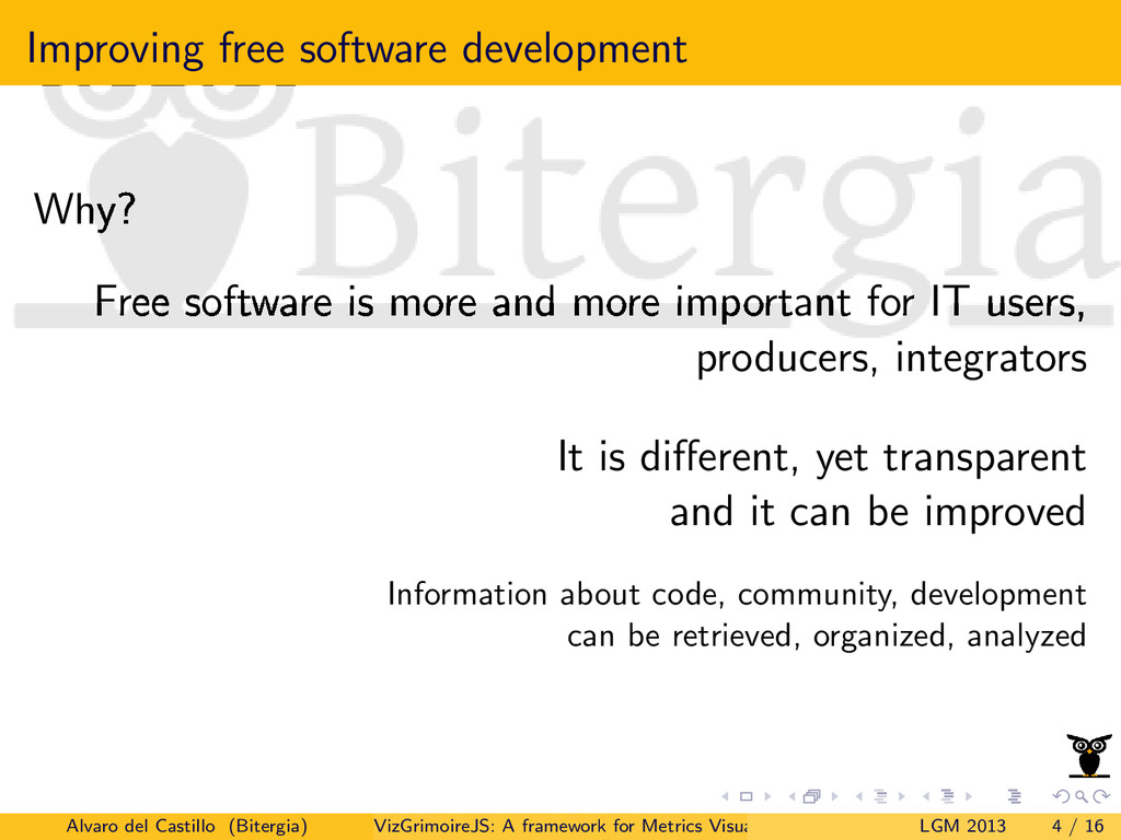 Improving free software development Why? Free s...
