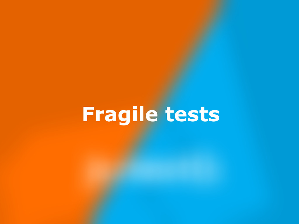 Nov 23, Fragile tests