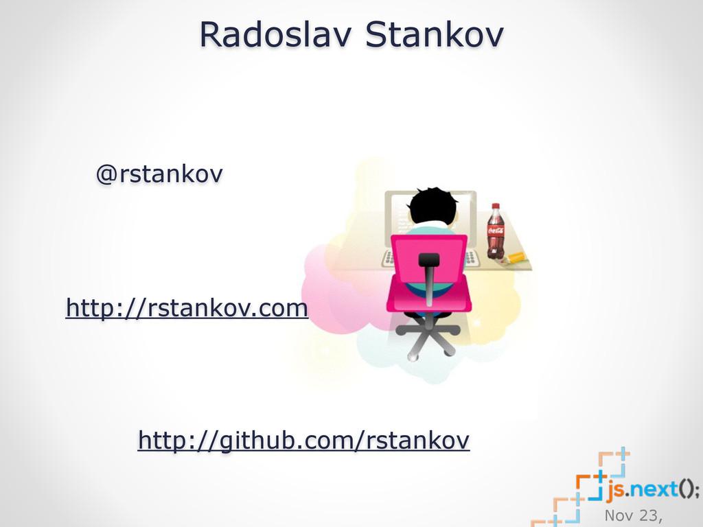 Nov 23, Radoslav Stankov @rstankov http://githu...