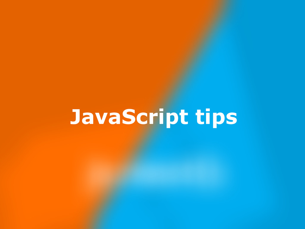Nov 23, JavaScript tips