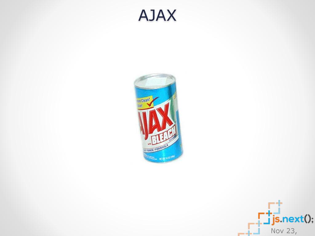 Nov 23, AJAX