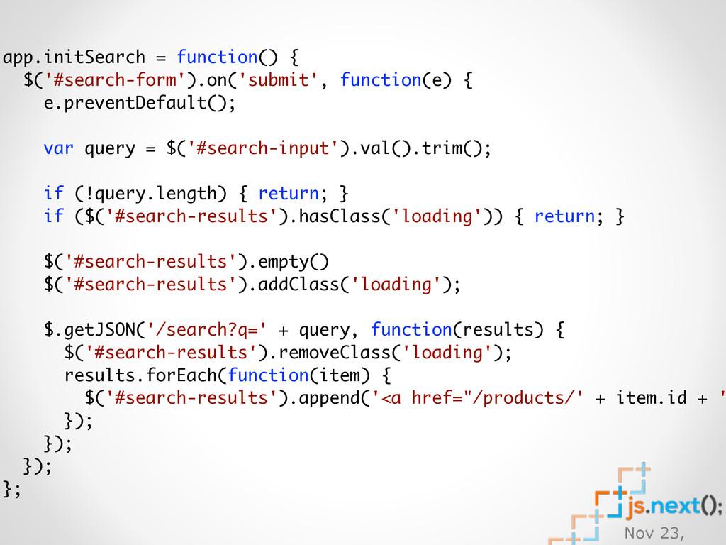 Nov 23, app.initSearch = function() { $('#searc...