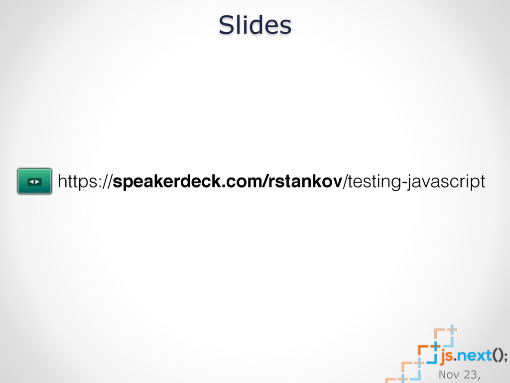 Nov 23, https://speakerdeck.com/rstankov/testin...