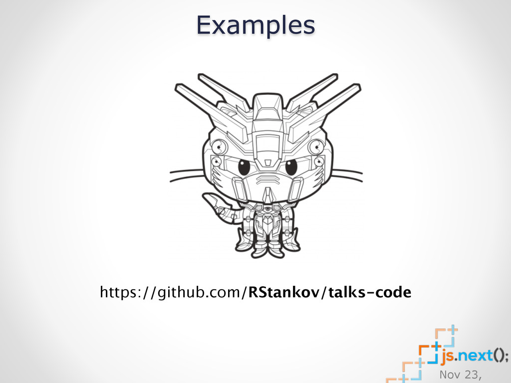 Nov 23, https://github.com/RStankov/talks-code ...