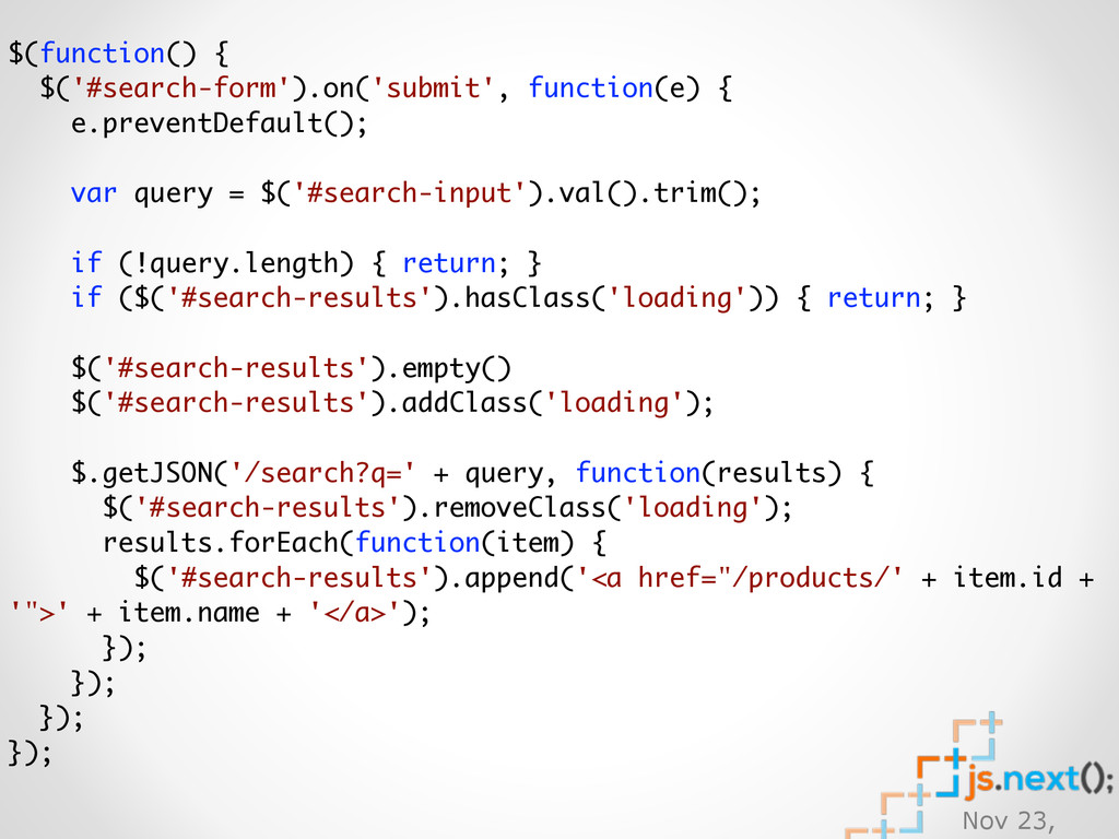 Nov 23, $(function() { $('#search-form').on('su...