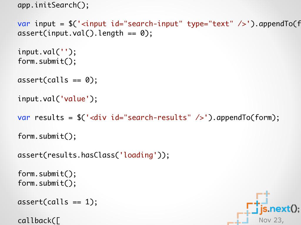 Nov 23, app.initSearch(); var input = $('<input...