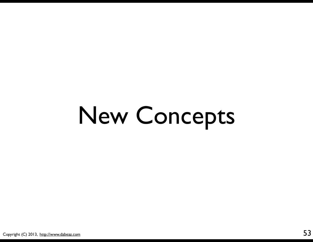 Copyright (C) 2013, http://www.dabeaz.com New C...