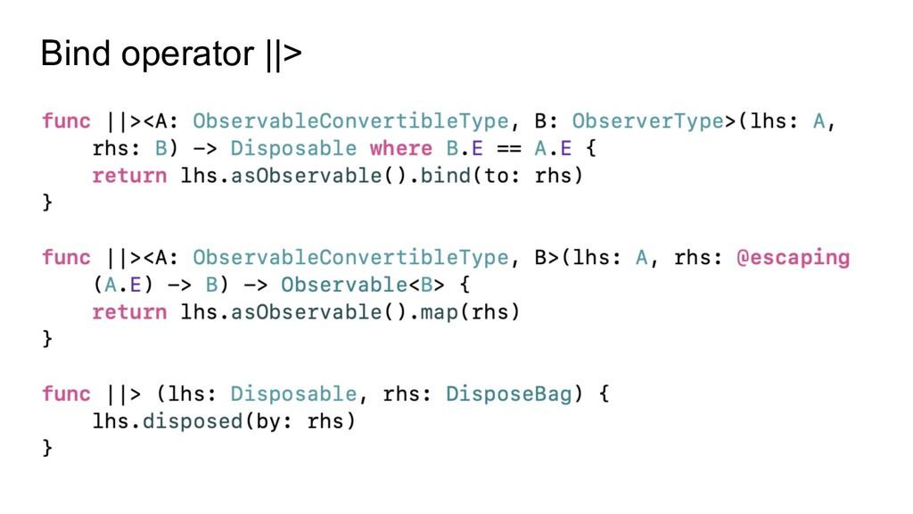 Bind operator ||>