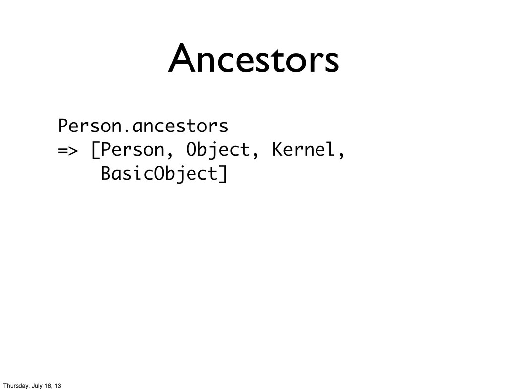 Ancestors Person.ancestors => [Person, Object, ...
