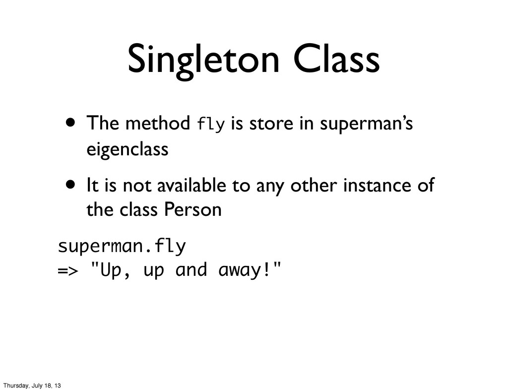 • The method fly is store in superman's eigencl...