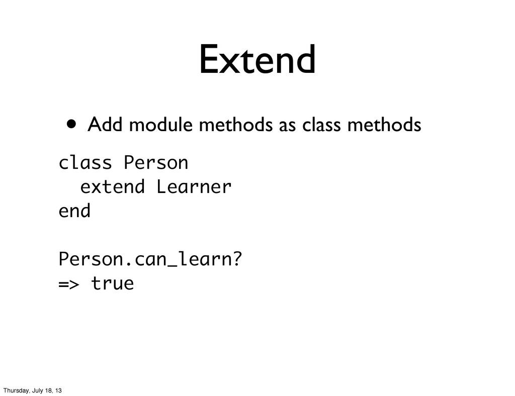 • Add module methods as class methods Extend cl...
