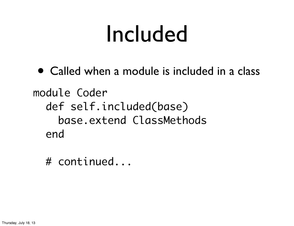 • Called when a module is included in a class I...