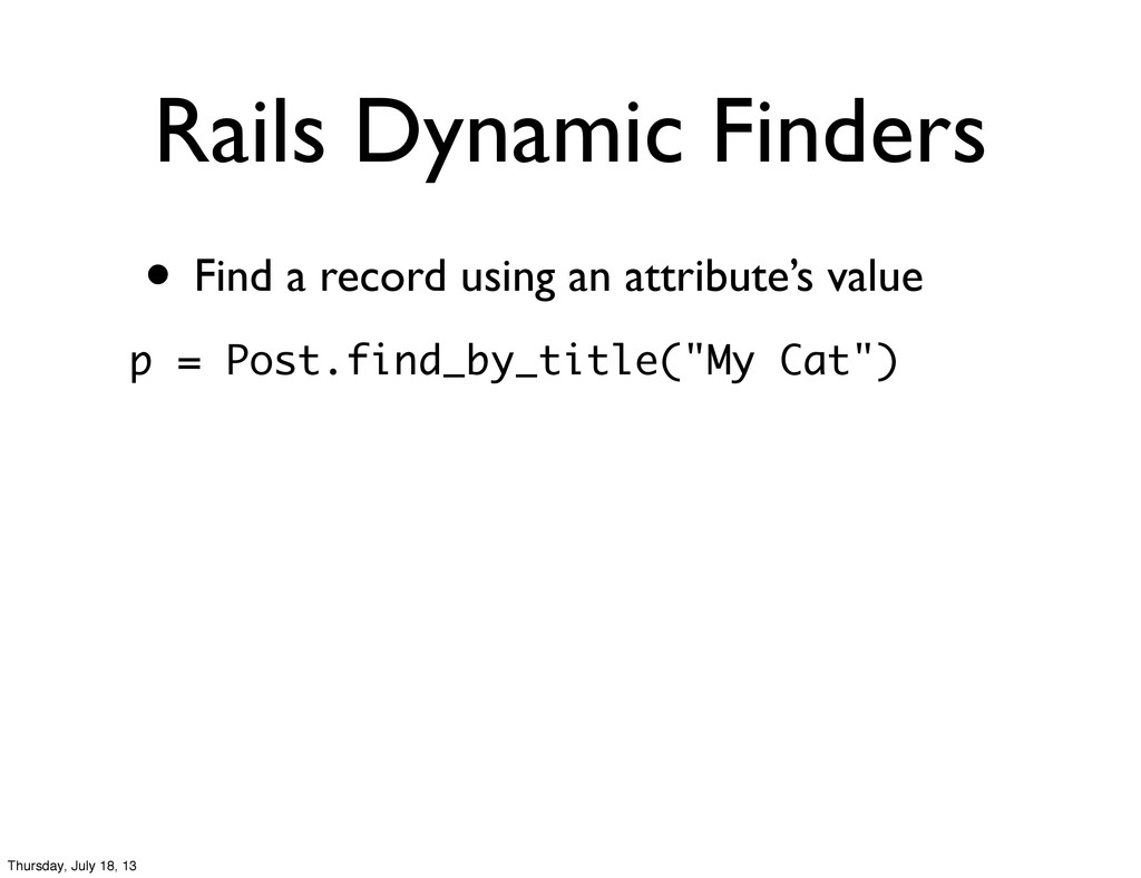 Rails Dynamic Finders • Find a record using an ...