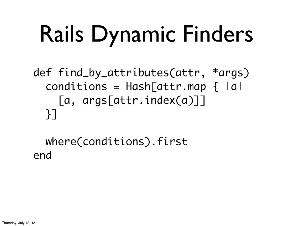 Rails Dynamic Finders def find_by_attributes(at...