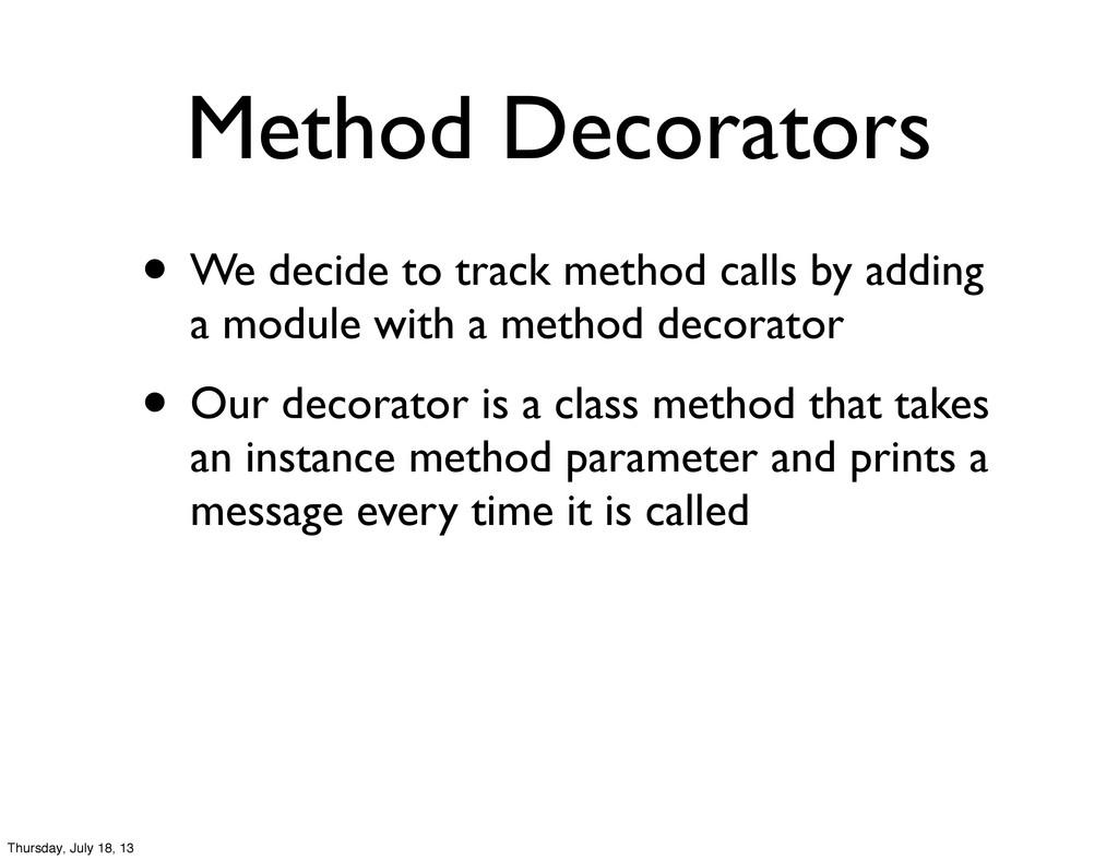 Method Decorators • We decide to track method c...