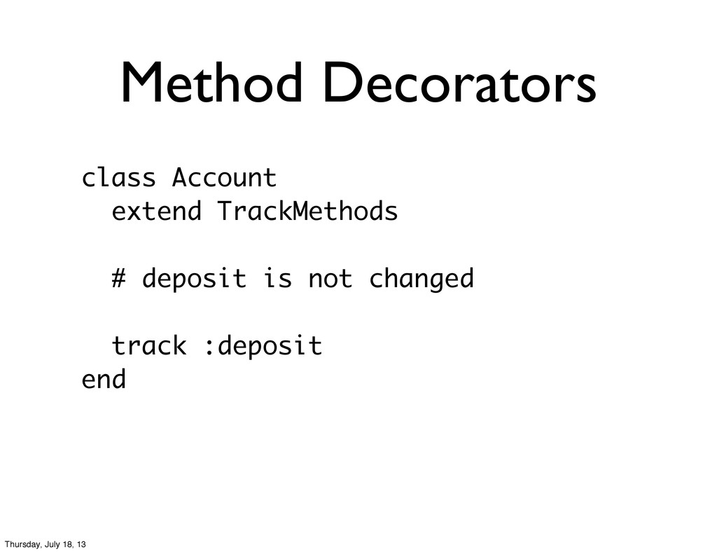 Method Decorators class Account extend TrackMet...
