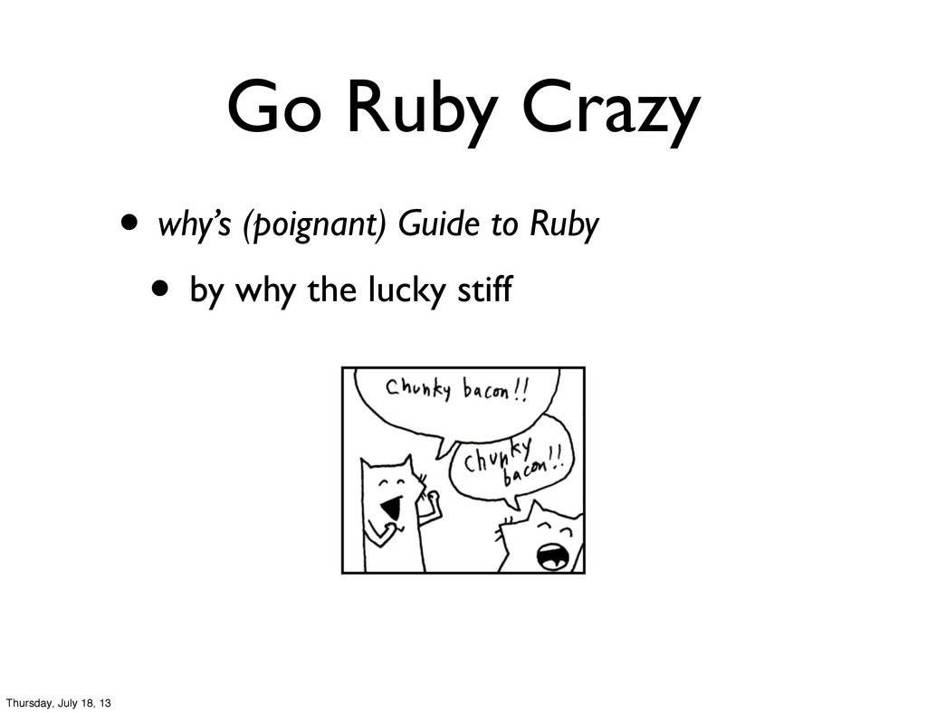 Go Ruby Crazy • why's (poignant) Guide to Ruby ...