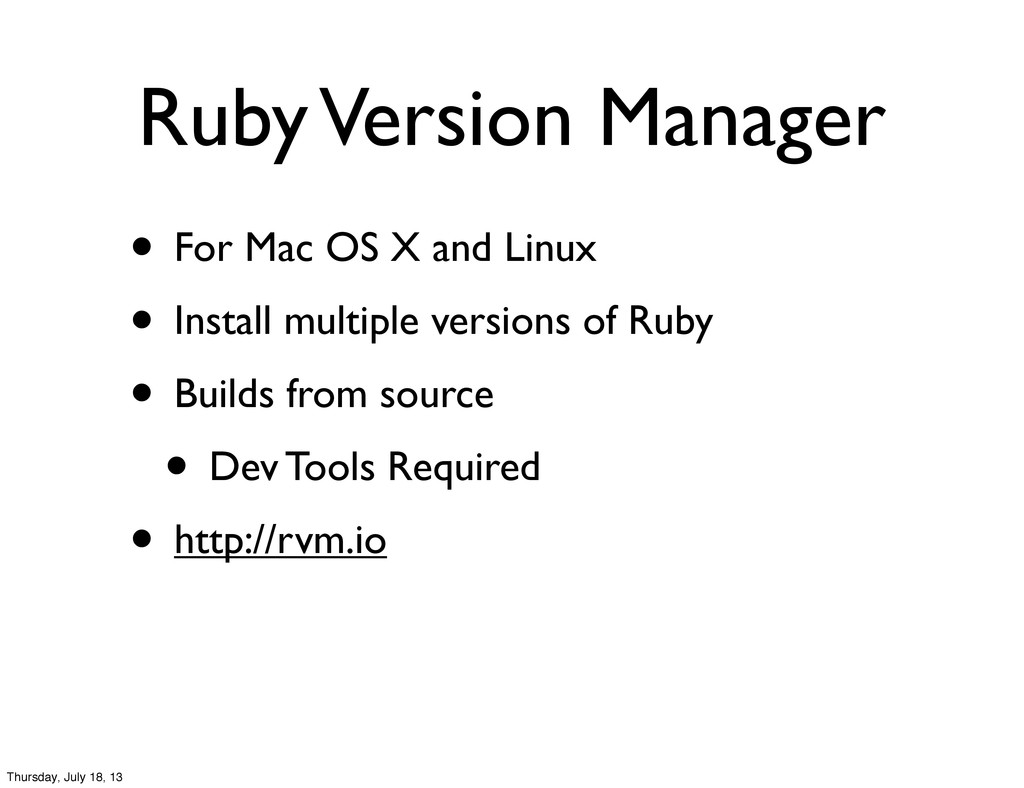 Ruby Version Manager • For Mac OS X and Linux •...