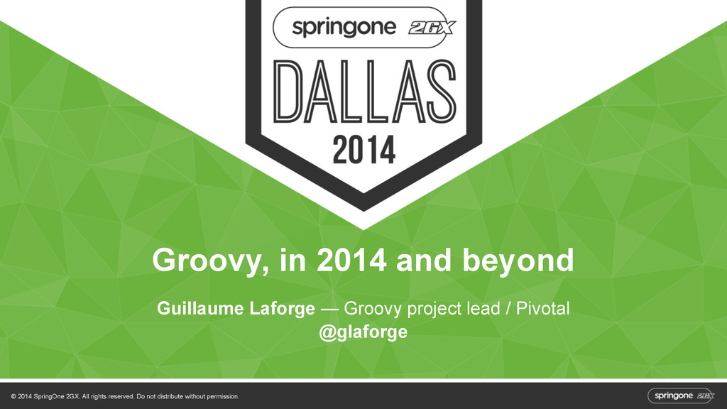 © 2014 SpringOne 2GX. All rights reserved. Do n...