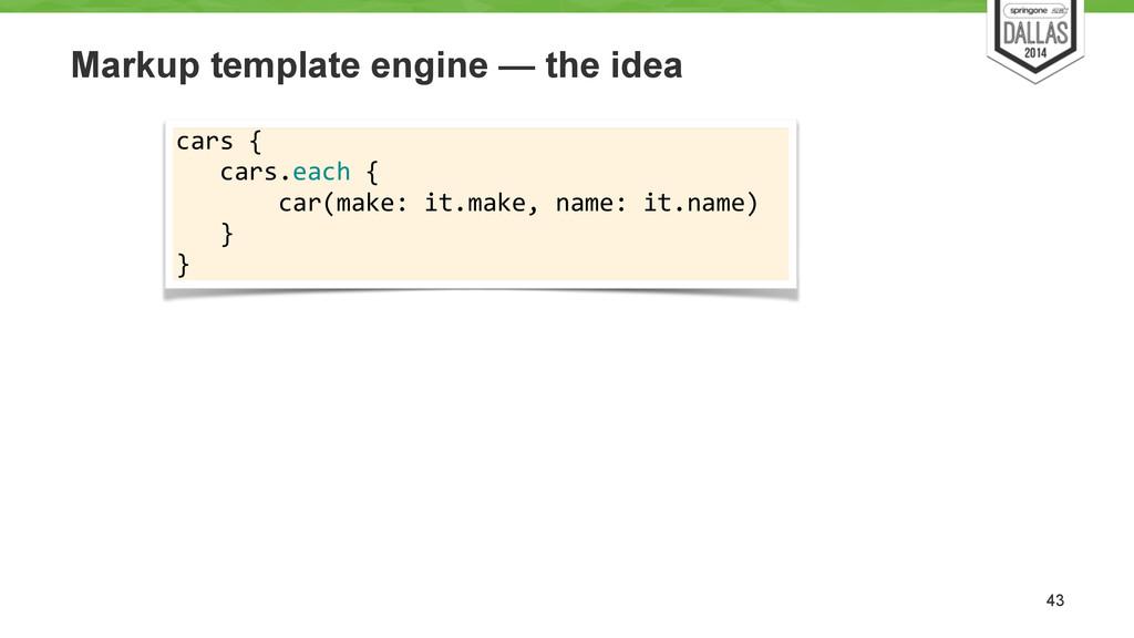 Markup template engine — the idea 43 cars {...