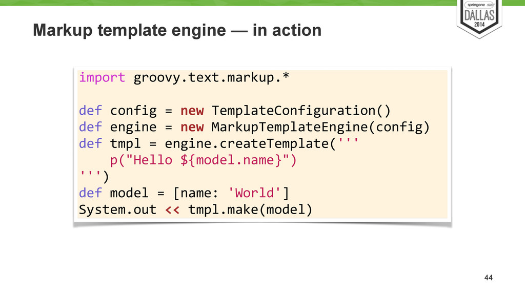 Markup template engine — in action 44 import ...