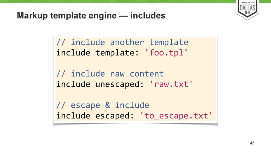 Markup template engine — includes 45 // incl...