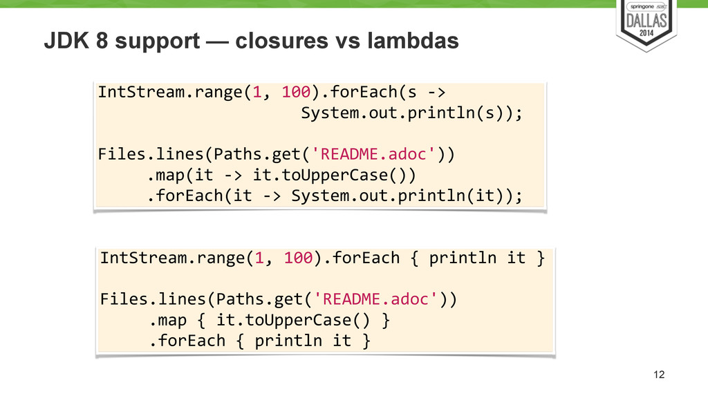 JDK 8 support — closures vs lambdas 12 IntStrea...