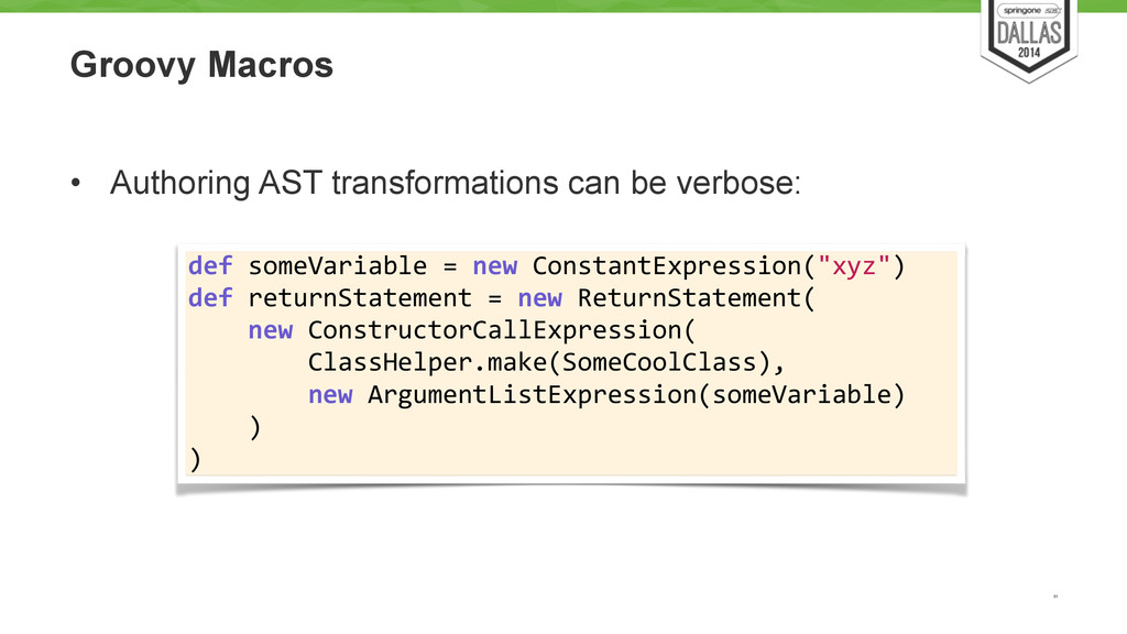 Groovy Macros ! • Authoring AST transformations...