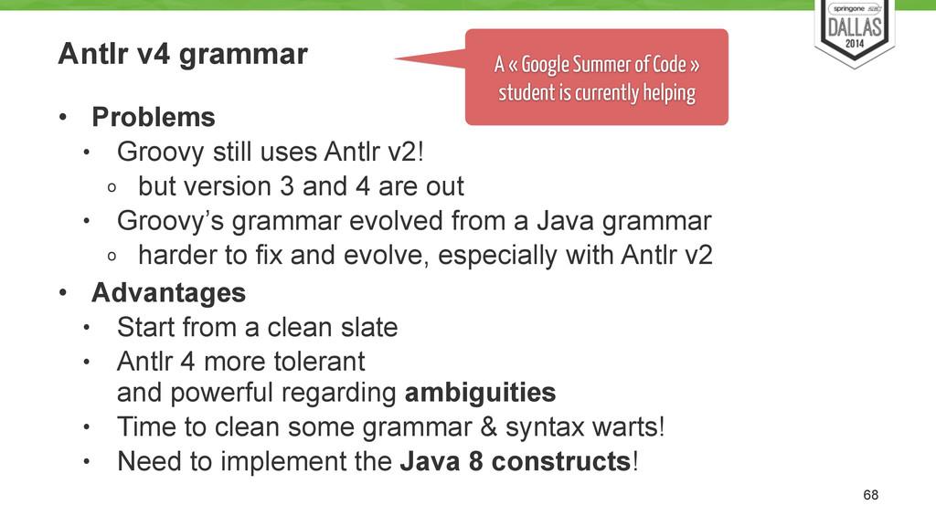 Antlr v4 grammar • Problems • Groovy still uses...