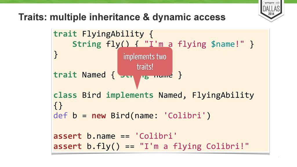 Traits: multiple inheritance & dynamic access 1...