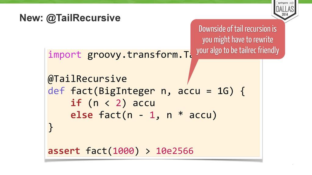 New: @TailRecursive 29 import groovy.transfo...