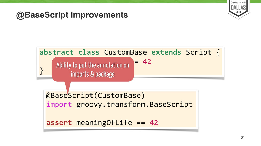 @BaseScript improvements 31 abstract class...
