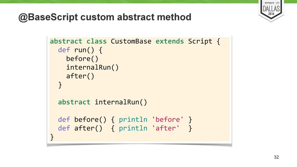 @BaseScript custom abstract method 32 abstract...
