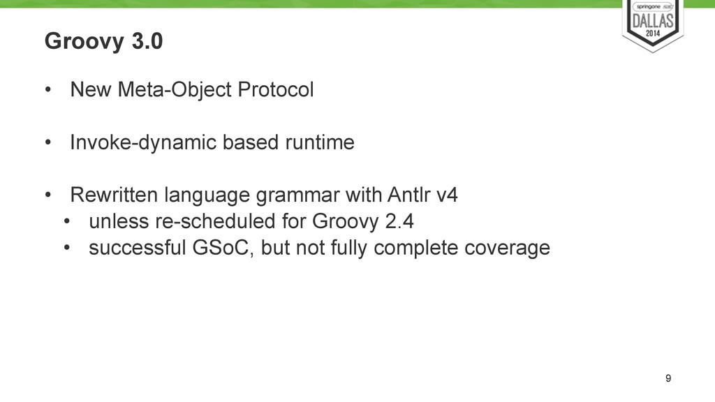 Groovy 3.0 • New Meta-Object Protocol ! • Invok...