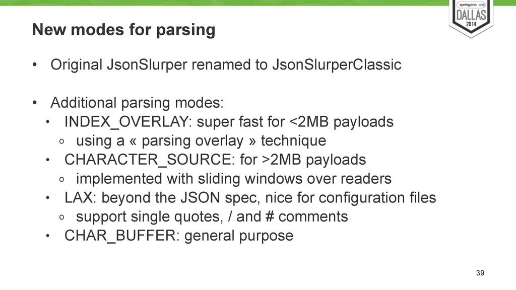 New modes for parsing • Original JsonSlurper re...