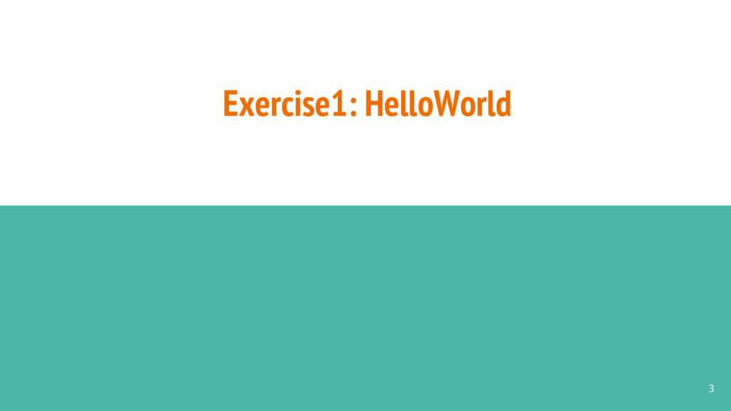 Exercise1: HelloWorld 3