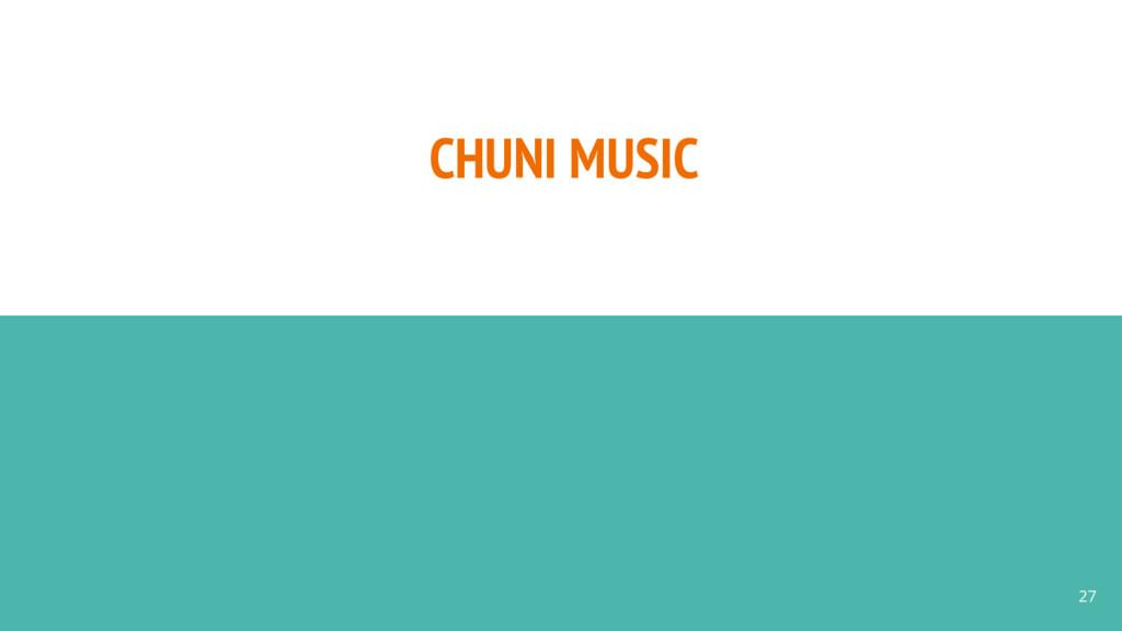 CHUNI MUSIC 27