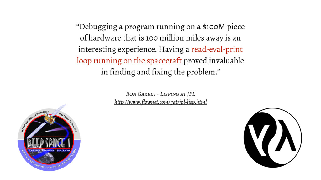 Ron Garret - Lisping at JPL http://www.flownet....