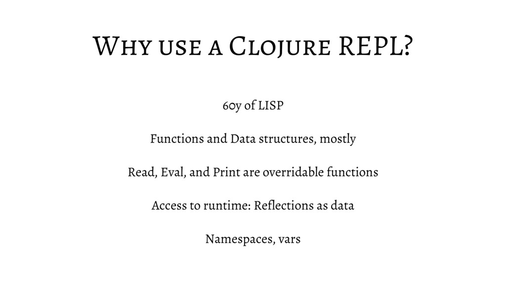 Why use a Clojure REPL? 60y of LISP Functions a...