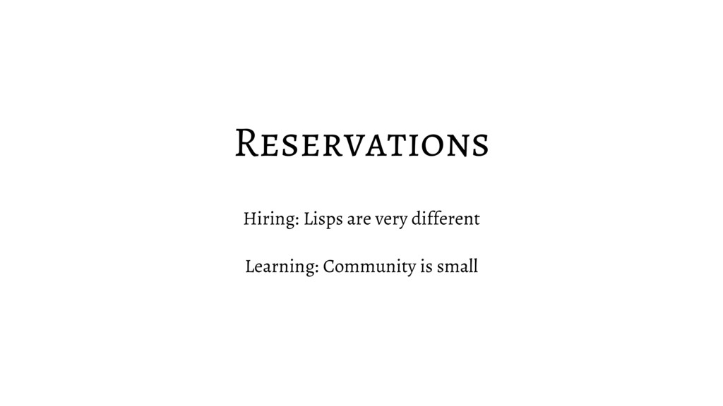 Reservations Hiring: Lisps are very different L...